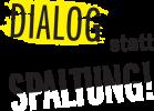 Dialog_statt_Spaltung
